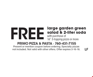 Free large garden green salad & 2-liter soda with purchase of16