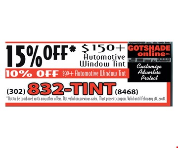 15% Off $150+ Automotive Window Tint. 10% Off $90+ Automotive Window Tint
