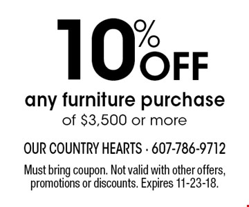 10% Off any furniture purchase of $3,500 or more. Must bring coupon. Not valid with other offers, promotions or discounts. Expires 11-23-18.