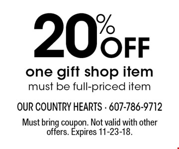 20% Off one gift shop item must be full-priced item. Must bring coupon. Not valid with other offers. Expires 11-23-18.
