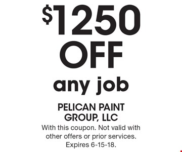 $1250 Off any job. With this coupon. Not valid with other offers or prior services. Expires 6-15-18.