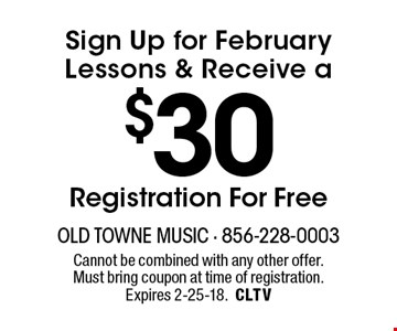 $30 Sign Up for February Lessons & Receive a Registration For Free. Cannot be combined with any other offer. Must bring coupon at time of registration. Expires 2-25-18.CLTV