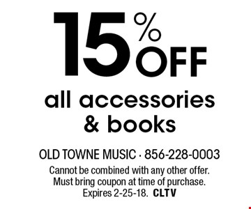 15% Off all accessories & books. Cannot be combined with any other offer. Must bring coupon at time of purchase. Expires 2-25-18.CLTV