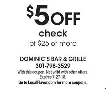 $5 off check of $25 or more. With this coupon. Not valid with other offers. Expires 7-27-18. Go to LocalFlavor.com for more coupons.