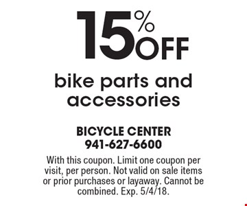 15% Off bike parts and accessories. With this coupon. Limit one coupon per visit, per person. Not valid on sale items or prior purchases or layaway. Cannot be combined. Exp. 5/4/18.