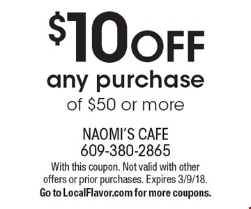 $10 off any purchase of $50 or more. With this coupon. Not valid with other offers or prior purchases. Expires 3/9/18. Go to LocalFlavor.com for more coupons.