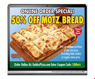 50% Off Motz Bread. With an online purchase of any size pizza (excluding baby guido) at regular price. Order Online at: GuidosPizza.com Enter coupon code: 50Motz