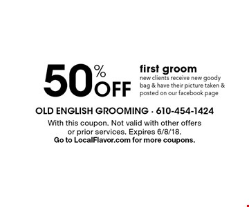 50% Off first groom new clients receive new goody bag & have their picture taken & posted on our facebook page. With this coupon. Not valid with other offers or prior services. Expires 6/8/18. Go to LocalFlavor.com for more coupons.