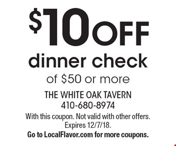 $10 OFF dinner check of $50 or more. With this coupon. Not valid with other offers. Expires 12/7/18. Go to LocalFlavor.com for more coupons.