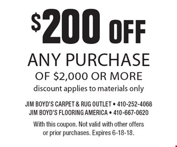 $200 off any purchase of $2,000 or more. Discount applies to materials only. With this coupon. Not valid with other offers or prior purchases. Expires 6-18-18.