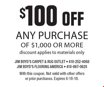 $100 off any purchase of $1,000 or more. Discount applies to materials only. With this coupon. Not valid with other offers or prior purchases. Expires 6-18-18.