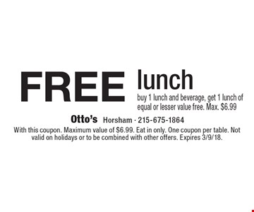 FREE lunch. Buy 1 lunch and beverage, get 1 lunch of equal or lesser value free. Max. $6.99. With this coupon. Maximum value of $6.99. Eat in only. One coupon per table. Not valid on holidays or to be combined with other offers. Expires 3/9/18.