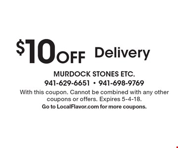 $10 Off Delivery. With this coupon. Cannot be combined with any other coupons or offers. Expires 5-4-18. Go to LocalFlavor.com for more coupons.