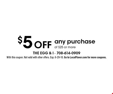 $5 OFF any purchase of $25 or more. With this coupon. Not valid with other offers. Exp. 6-29-18. Go to LocalFlavor.com for more coupons.