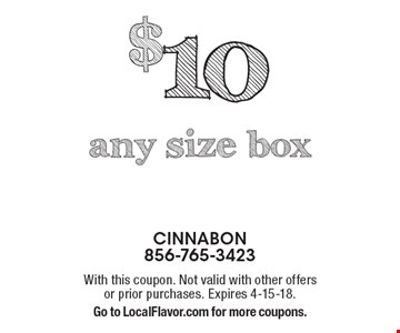 $10 any size box. With this coupon. Not valid with other offers or prior purchases. Expires 4-15-18. Go to LocalFlavor.com for more coupons.