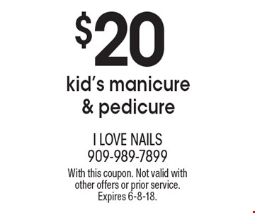 $20 kid's manicure & pedicure. With this coupon. Not valid with other offers or prior service. Expires 6-8-18.