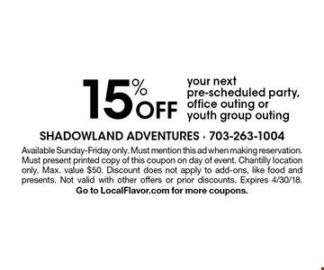 15% off your next pre-scheduled party, office outing or youth group outing. Available Sunday-Friday only. Must mention this ad when making reservation. Must present printed copy of this coupon on day of event. Chantilly location only. Max. value $50. Discount does not apply to add-ons, like food and presents. Not valid with other offers or prior discounts. Expires 4/30/18. Go to LocalFlavor.com for more coupons.