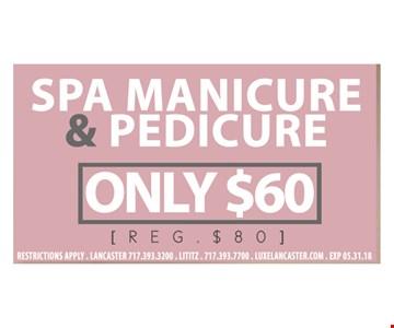 Spa manicure and pedicure $60