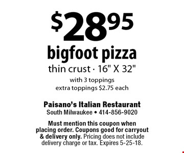 $28.95 bigfoot pizza thin crust - 16