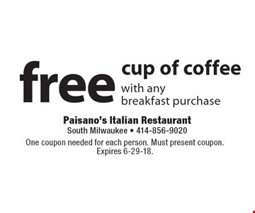 free cup of coffee with any breakfast purchase . One coupon needed for each person. Must present coupon. Expires 6-29-18.