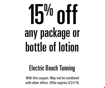 15% off any package or bottle of lotion. With this coupon. May not be combined with other offers. Offer expires 3/31/18.