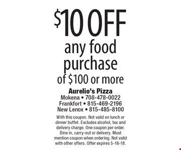 $10 off any food purchase of $100 or more. With this coupon. Not valid on lunch or dinner buffet. Excludes alcohol, tax and delivery charge. One coupon per order. Dine in, carry-out or delivery. Must mention coupon when ordering. Not valid with other offers. Offer expires 5-18-18.