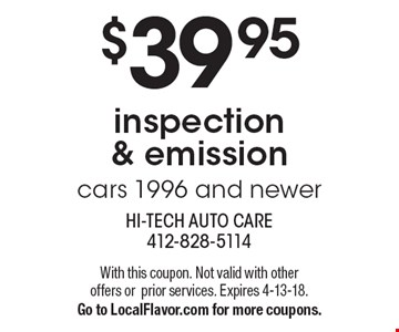 $39.95 inspection & emission cars 1996 and newer. With this coupon. Not valid with other offers or prior services. Expires 4-13-18. Go to LocalFlavor.com for more coupons.