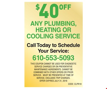 $40 off any plumbing heating or cooling service