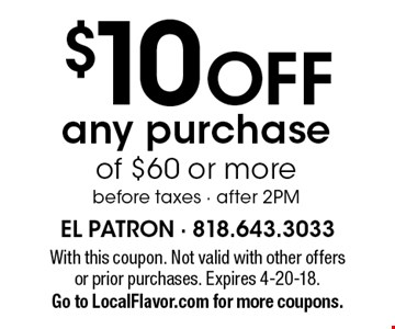 $10 OFF any purchase of $60 or more. Before taxes, after 2PM. With this coupon. Not valid with other offers or prior purchases. Expires 4-20-18.Go to LocalFlavor.com for more coupons.