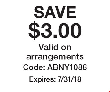 SAVE $3.00. Valid on arrangements. Code: ABNY1088. Expires: 7/31/18.