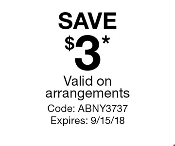 SAVE $3* Valid on arrangements. Code: ABNY3737. Expires: 9/15/18