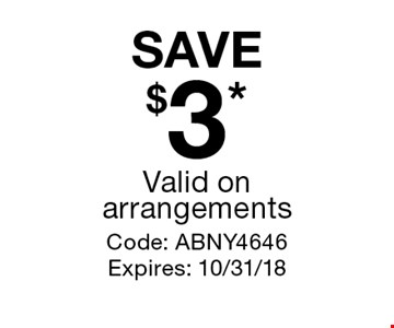 SAVE$3* Valid on arrangements. Code: ABNY4646Expires: 10/31/18
