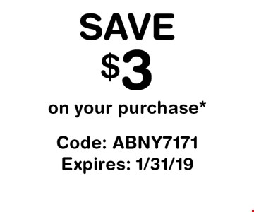 Save $3 on your purchase*. Code: ABNY7171. Expires: 1/31/19.