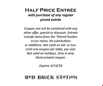 Half price entree with purchase of any regular priced entree