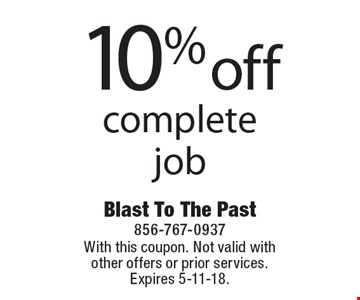 10% off complete job. With this coupon. Not valid with other offers or prior services. Expires 5-11-18.