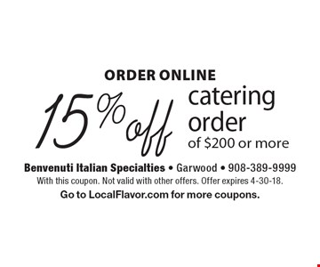 ORDER ONLINE 15% off catering order of $200 or more. With this coupon. Not valid with other offers. Offer expires 4-30-18. Go to LocalFlavor.com for more coupons.