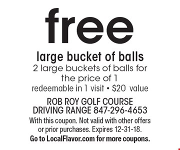 Free large bucket of balls. 2 large buckets of balls for the price of 1 redeemable in 1 visit - $20 value. With this coupon. Not valid with other offers or prior purchases. Expires 12-31-18. Go to LocalFlavor.com for more coupons.
