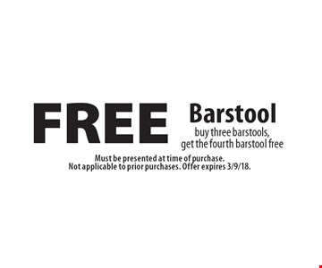 Free barstool, buy three barstools, get the fourth barstool free. Must be presented at time of purchase. Not applicable to prior purchases. Offer expires 3/9/18.