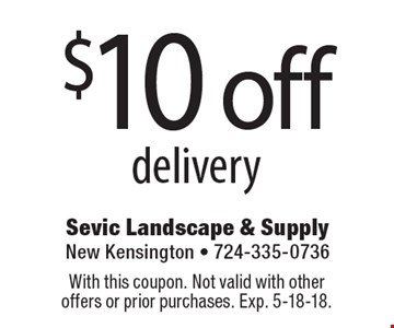 $10 off delivery. With this coupon. Not valid with other offers or prior purchases. Exp. 5-18-18.