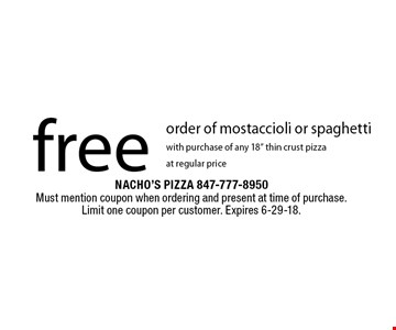 free order of mostaccioli or spaghetti with purchase of any 18
