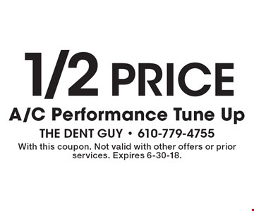 1/2 Price A/C Performance Tune Up. With this coupon. Not valid with other offers or prior services. Expires 6-30-18.