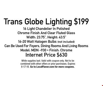 $199 Trans Globe Lighting16 Light Chandelier In Polished Chrome Finish And Clear Fluted GlassWidth: 23.75