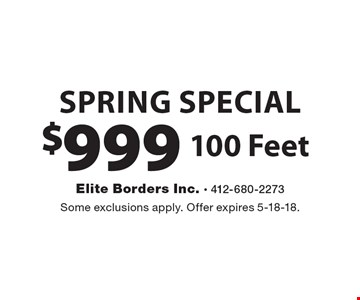 Spring Special $999 100 Feet. Some exclusions apply. Offer expires 5-18-18.