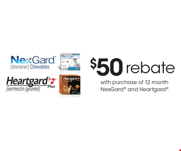 $50 rebate with purchase of 12 month NexGard and Heartgard.