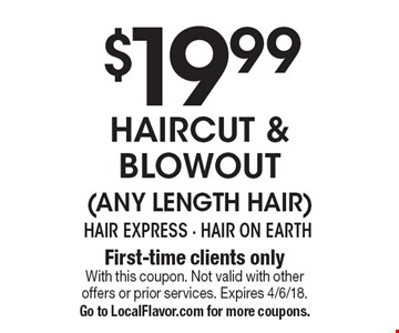 $19.99 Haircut & Blowout (Any Length Hair). First-time clients only. With this coupon. Not valid with other offers or prior services. Expires 4/6/18. Go to LocalFlavor.com for more coupons.