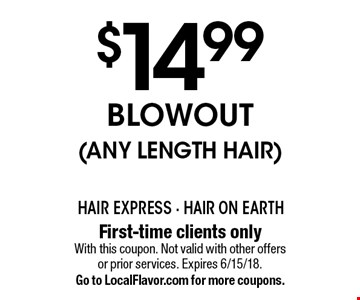 $14.99 Blowout (Any Length Hair). First-time clients only. With this coupon. Not valid with other offers or prior services. Expires 6/15/18. Go to LocalFlavor.com for more coupons.
