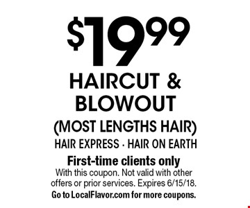 $19.99 Haircut & Blowout (Most Lengths Hair). First-time clients only. With this coupon. Not valid with other offers or prior services. Expires 6/15/18. Go to LocalFlavor.com for more coupons.