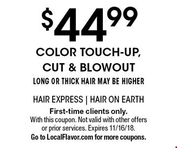 $44.99 color touch-up, cut & blowout. Long or thick hair may be higher. First-time clients only. With this coupon. Not valid with other offers or prior services. Expires 11/16/18. Go to LocalFlavor.com for more coupons.