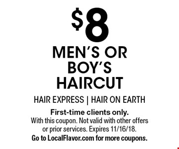 $8 men's or boy's haircut. First-time clients only. With this coupon. Not valid with other offers or prior services. Expires 11/16/18. Go to LocalFlavor.com for more coupons.