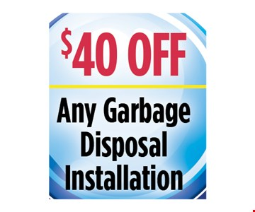 $40 off any garbage disposal installation